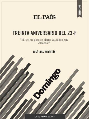 Treinta aniversario del 23-F por JOSÉ LUIS BARBERÍA