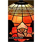 Stained Glass: The Official Guide to Glassware (English Edition)