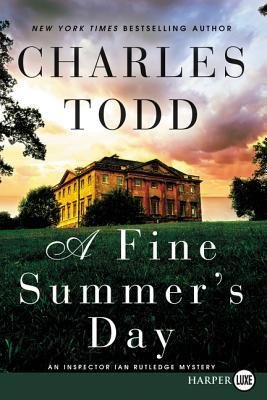 By Todd, Charles ( Author ) [ A Fine Summer's Day: An Inspector Ian Rutledge Mystery By Jan-2015 Paperback