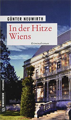 In der Hitze Wiens: Kriminalroman (Kriminalromane im GMEINER-Verlag) (Inspektor Hoffmann)