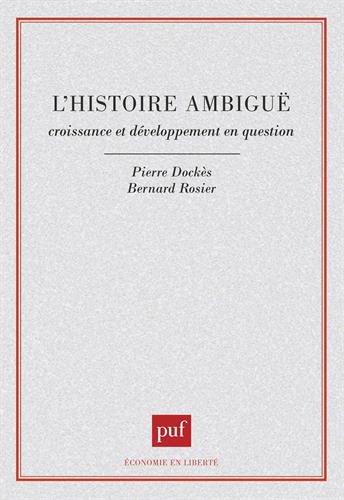 L'HISTOIRE AMBIGUE. Croissance et développement en question