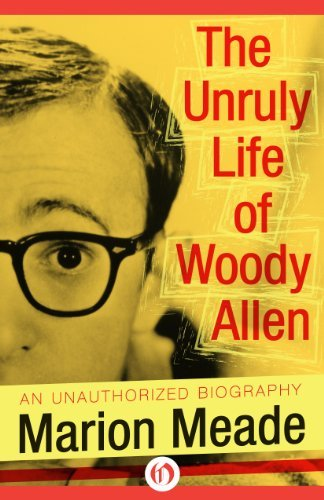Unruly Life of Woody Allen by Marion Meade (2014-09-02)