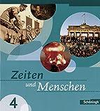 Zeiten und Menschen Ausgabe Baden-Württemberg: Band 4 (Klasse 9): Bildungsstandards 10