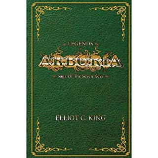 [ [ Legends of Arboria: Saga of the Seven Keys ] ] By King, Elliot C ( Author ) Aug - 2013 [ Paperback ]