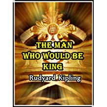 The Man Who Would Be King (Illustrated) (English Edition)