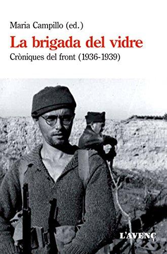 La brigada del vidre: Cròniques del front (1936-1939) (Sèrie Assaig)