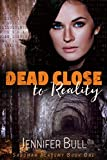 Dead Close to Reality (Sandman Academy Book 1) by Jennifer Bull