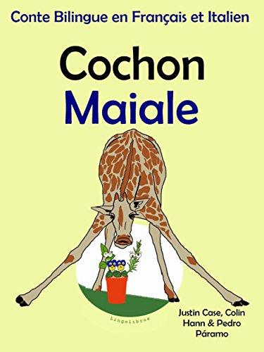 Conte Bilingue en Français et Italien: Cochon — Maiale (Apprendre l'italien t. 2) par Colin Hann