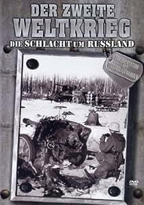 Der Zweite Weltkrieg - Die Schlacht um Russland