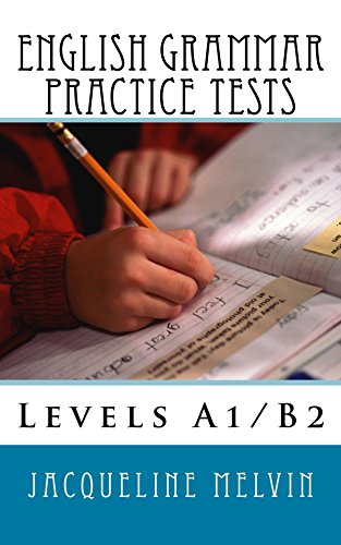 English Grammar Practice Tests: Levels A1/B2 (English Edition)