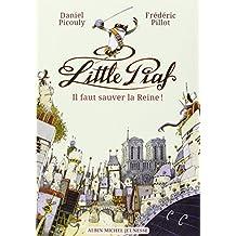 Little Piaf - Il faut sauver la reine