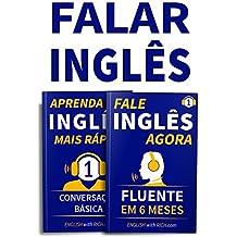 Falar Inglês Agora: Inglês Fluente e Confiante Em 6 Meses e Aprenda Inglês Mais Rápido: Iniciante Nível 1: Conversação Básica: (2 em 1) (Portuguese Edition)