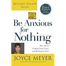 Be Anxious for Nothing: The Art of Casting Your Cares and Resting in God (English Edition)