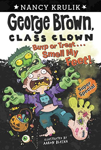 Burp or Treat... Smell My Feet! (George Brown, Class Clown: Super Special)