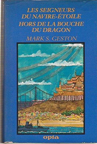 Les Seigneurs du navire-toile/Hors de la bouche du dragon