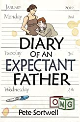 The Diary Of An Expectant Father (The Diary Of A Father Book 1) (English Edition)
