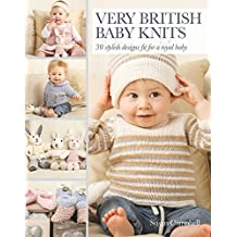 Very British Baby Knits: 30 stylish designs fit for a royal baby