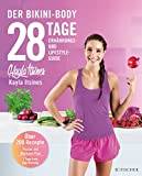 28 Tage zum Bikini-Body: Ernährungs- und Lifestyleguide - Kayla Itsines