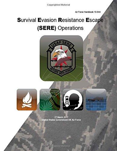 air-force-handbook-10-644-survival-evasion-resistance-escape-sere-operations-27-march-2017