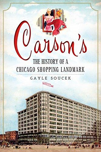 Carson's: The History of a Chicago Shopping Landmark (Landmarks) (English Edition)
