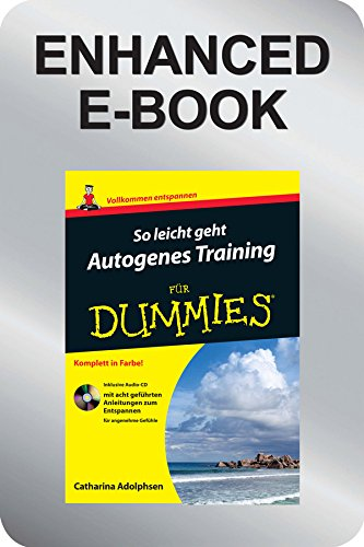 So leicht geht Autogenes Training für Dummies, Enhanced Edition