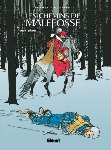 Les chemins de Malefosse, Tome 16 : Sacrale de Daniel Bardet (17 octobre 2007) Album