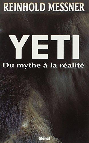 Le Yéti. Du mythe à la réalité par Reinhold Messner