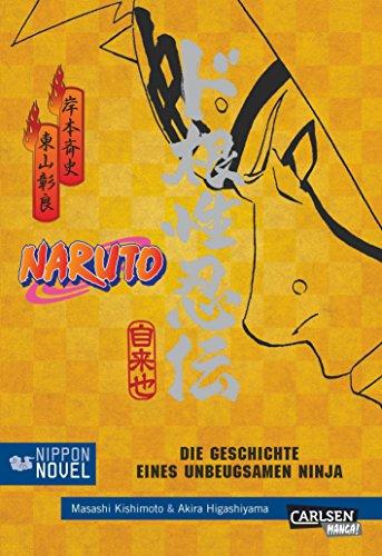 Die Geschichte eines unbeugsamen Ninja (Nippon Novel) (Naruto)
