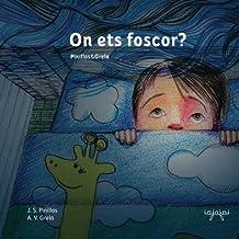On ets foscor?: Nens, a dormir bé! (conte infantil sense monstres) (Contes per perdre la por, Band 1)