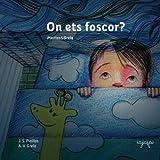 On ets foscor?: Nens, a dormir bé! (conte infantil sense monstres): Volume 1 (Contes per perdre la por) - 9781530951079