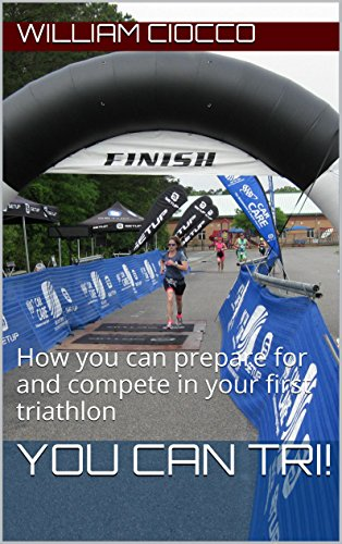 Descargar gratis You Can Tri!: How you can prepare for and compete in your first triathlon (Training for Success Series Book 1) PDF
