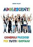 Image de ADOLESCENTI: CONSIGLI PREZIOSI PER TUTTI I GIOVANI (Ita