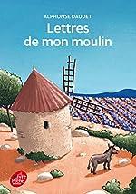 Lettres de mon moulin - Texte intégral de Alphonse Daudet