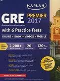 GRE Premier 2017 with 6 Practice Tests: Online + Videos + Mobile + Book (Kaplan Test Prep) (Kaplan GRE Exam Premier Program)