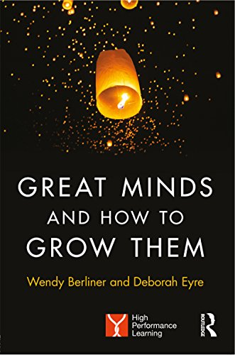 Great minds and how to grow them high performance learning ebook great minds and how to grow them high performance learning by berliner wendy fandeluxe Gallery