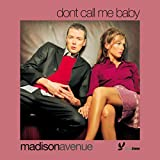 Madison Avenue - Don´t call me baby