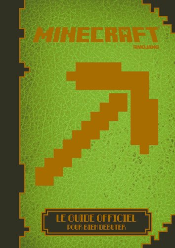 Descargar Libro Minecraft : Le guide officiel pour bien débuter de Collectif