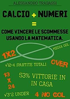Calcio numeri come vincere le scommesse usando la for Nascondi esperto