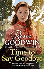 Time to Say Goodbye: The heartwarming saga from Sunday Times bestselling author of The Winter Promise (English