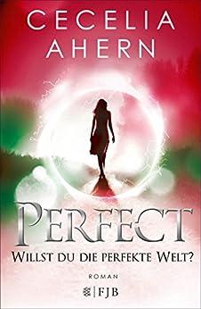 Perfect - Willst du die perfekte Welt? von [Ahern, Cecelia]