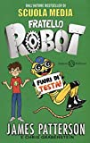 Best James Patterson Robots - Fuori di testa. Fratello robot Review