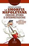 La smorfia napoletana: origine, storia e interpretazione (Italian Edition)