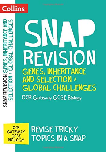 Genes, Inheritance and Selection & Global Challenges: OCR Gateway GCSE 9-1 Biology (Collins Snap Revision)