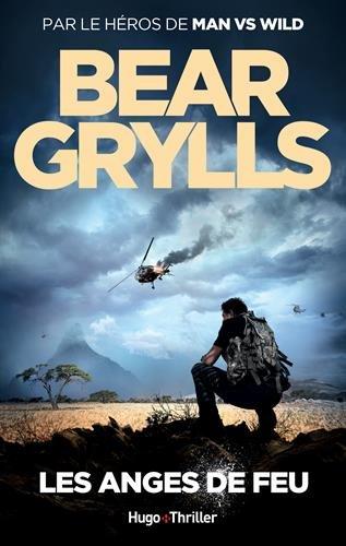 Les anges de feu - Bear Grylls