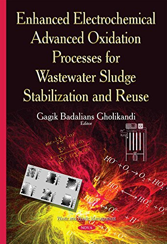 Enhanced Electrochemical Advanced Oxidation Processes for Wastewater Sludge Stabilization & Reuse (Waste and Waste Management)