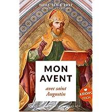 Mon Avent 2017 avec saint Augustin: Hors-série n. 24
