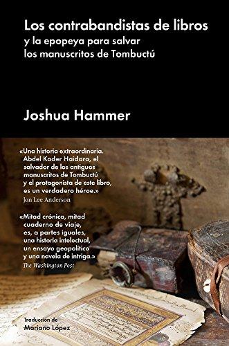 Los contrabandistas de libros : y la epopeya para salvar los manuscritos de Tombuctú (Ensayo General)