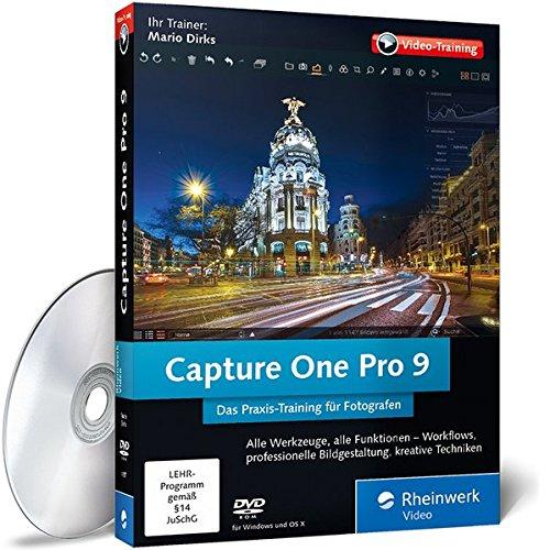 Capture One Pro 9 - Das Praxis-Training für Fotografen mit Mario Dirks, Bildentwicklung, Retusche, Archivierung
