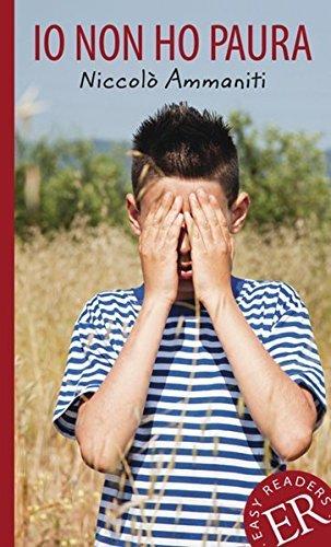 Io non ho paura: Italienische Lekt??re f??r das 3. und 4. Lernjahr. Gek??rzt, mit Annotationen by Niccol?2 Ammaniti (2014-04-06)