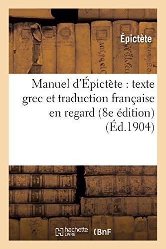 Manuel d'Épictète : texte grec et traduction française en regard (8e édition) par Epictète